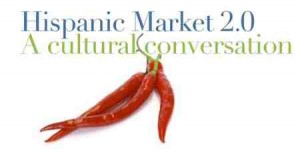 Hispanic Market 2.0 - A cultural conversation | Hispanic Conference